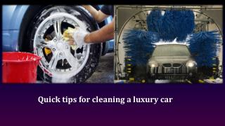 Quick tips for cleaning a luxury car