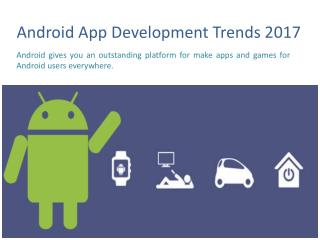 Android App Development Trends in 2017