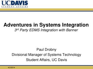 Adventures in Systems Integration 3rd Party EDMS Integration with Banner