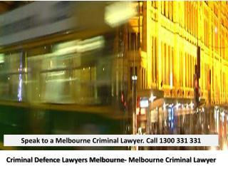 Criminal Defence Lawyers Melbourne- Melbourne Criminal Lawyer