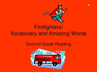 Firefighters! Vocabulary and Amazing Words