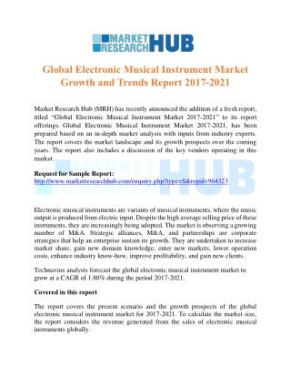 Global Electronic Musical Instrument Market Growth and Trends Report 2017-2021