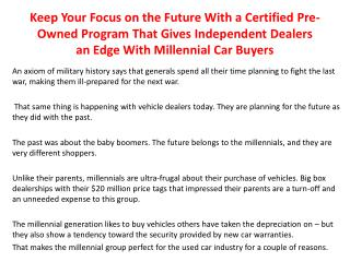 Keep Your Focus on the Future With a Certified Pre-Owned Program That Gives Independent Dealers an Edge With Millennial