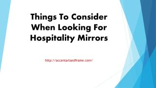 Things To Consider When Looking For Hospitality Mirrors