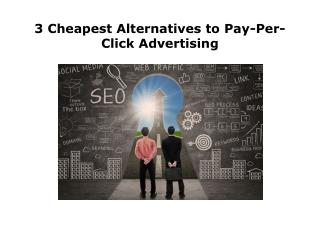3 Cheapest Alternatives to Pay-Per-Click Advertising