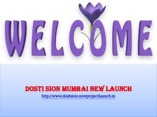 Dosti Sion Mumbai | 9739976422