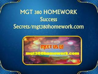 MGT 380 HOMEWORK Success Secrets/mgt380homework.com