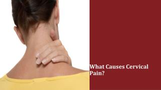What Causes Cervical Pain?