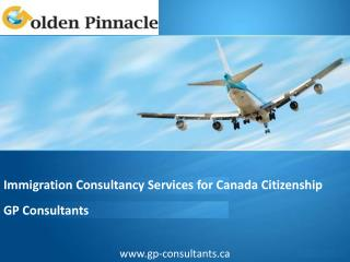 Immigration Consultancy Services for Canada Citizenship – GPConsultants