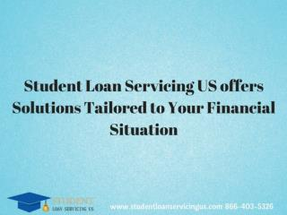 Student Loan Servicing US offers Solutions Tailored to Your Financial Situation