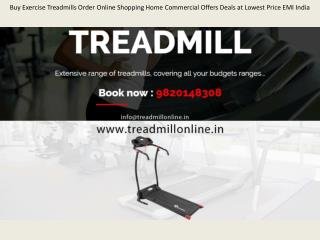 Buy Exercise Treadmills Order Online Shopping Home Commercial Offers Deals at Lowest Price EMI India