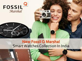 New Fossil Q Marshal Smart Watches Collection in India