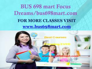 BUS 698 mart Focus Dreams/bus698mart.com