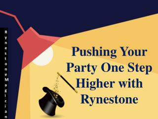 Pushing Your Party One Step Higher with Rynestone