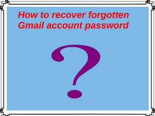 How To Recover Forgotten Gmail Account Password?