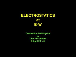 ELECTROSTATICS at B-W