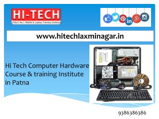 Hi Tech For Computer  Hardware Repairing Couesw In  Patna, Bihar