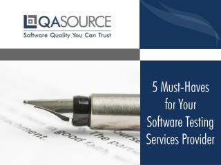 5 Must-Haves for Your Software Testing Services Provider