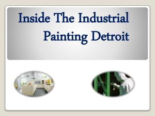 Inside The Industrial Painting Detroit