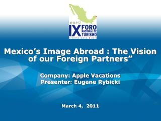 """Mexico's Image Abroad : The Vision of our Foreign Partners"""""""