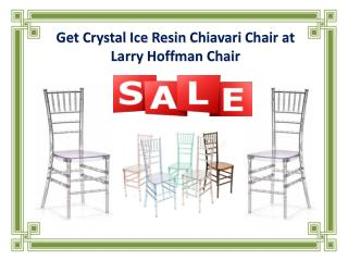 Get Crystal Ice Resin Chiavari Chair at Larry Hoffman Chair