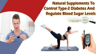 Natural Supplements To Control Type-2 Diabetes And Regulate Blood Sugar Levels