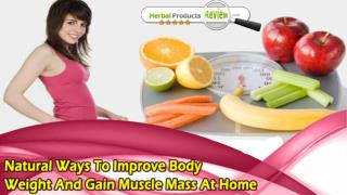 Natural Ways To Improve Body Weight And Gain Muscle Mass At Home