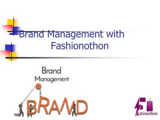 Fashionothon with brand management