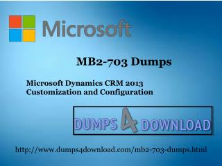Free MB2-703 Dumps - Dumps4download.com