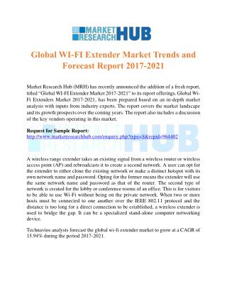 Global WI-FI Extender Market Trends and Forecast Report 2017-2021