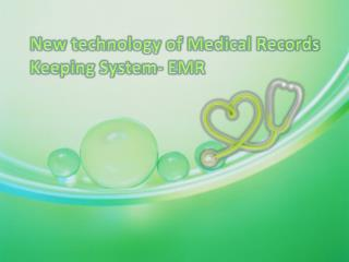 New Technolgy of medical records keeping system- Emr software
