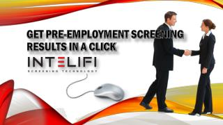 Get Pre-employment Screening Results in a Click