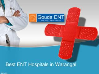 Best ENT Doctors in Warangal ,Best ENT Specialists in Hanamakonda , ENT Surgeons in Warangal – Goudaent