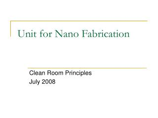 Unit for Nano Fabrication