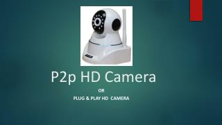 p2p hd Camera, plug & play hd camera:oamnetworks