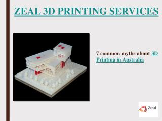 7 Common Myths About 3D Printing in Australia