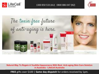 Natural Way To Regain A Youthful Appearance With Best Anti-aging Skin Care Solution  in Australia - LifeCell Australia