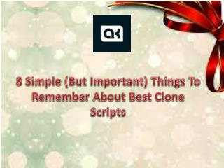 8 Simple (But Important) Things To Remember About Best Clone Scripts