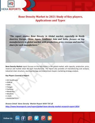 Bone Density Market Forecast to 2021 with Key Companies Profile, Supply, Demand, Cost Structure Analysis