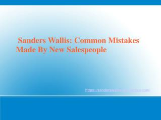 Sanders Wallis - Common Mistakes Made By New Sales people