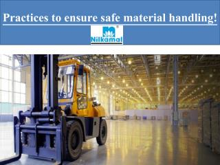 Practices to ensure safe material handling