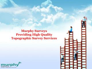 Murphy Surveys: Providing High Quality Topographic Survey Services