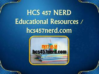 HCS 457 NERD  Educational Resources - hcs457nerd.com