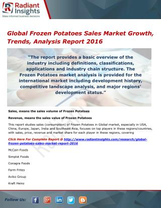 Global Frozen Potatoes Sales Market Share and Size, Trends, Analysis, Growth Report 2016 by Radiant Insights