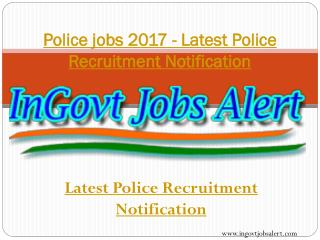 Police jobs 2017 - Latest Police Recruitment Notification