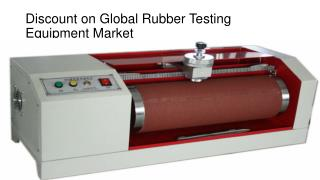 Discount on Global Rubber Testing Equipment Market