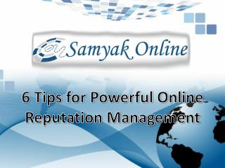 6 Tips For Powerful Online Reputation Management