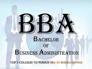 Top 3 Colleges to Pursue BBA in Bhubaneswar