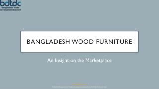 Bangladesh wood furniture - An Insight on the Marketplace