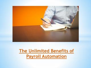The Unlimited Benefits of Payroll Automation